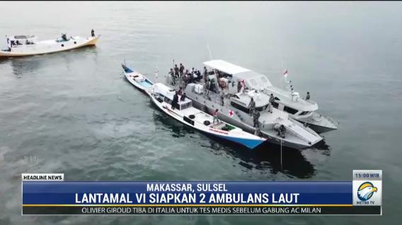 Ambulans laut milik TNI AL dikerahkan untuk membantu masyarakat di Sulawesi Selatan. Metro TV